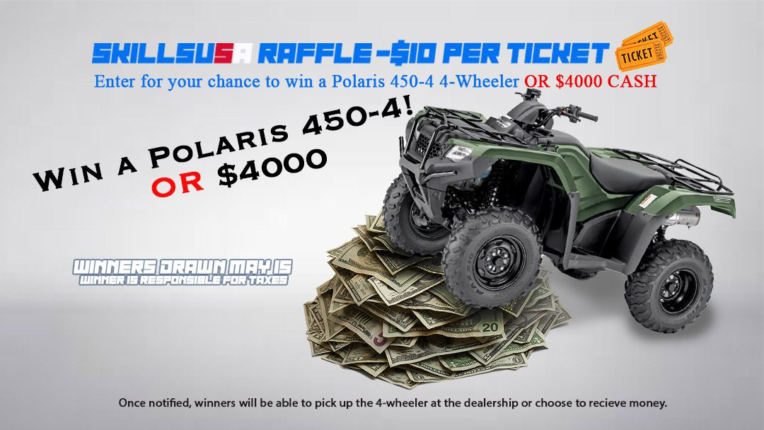 Win a Polaris 4-Wheeler or $4000 and Help our Students Compete in SkillsUSA!