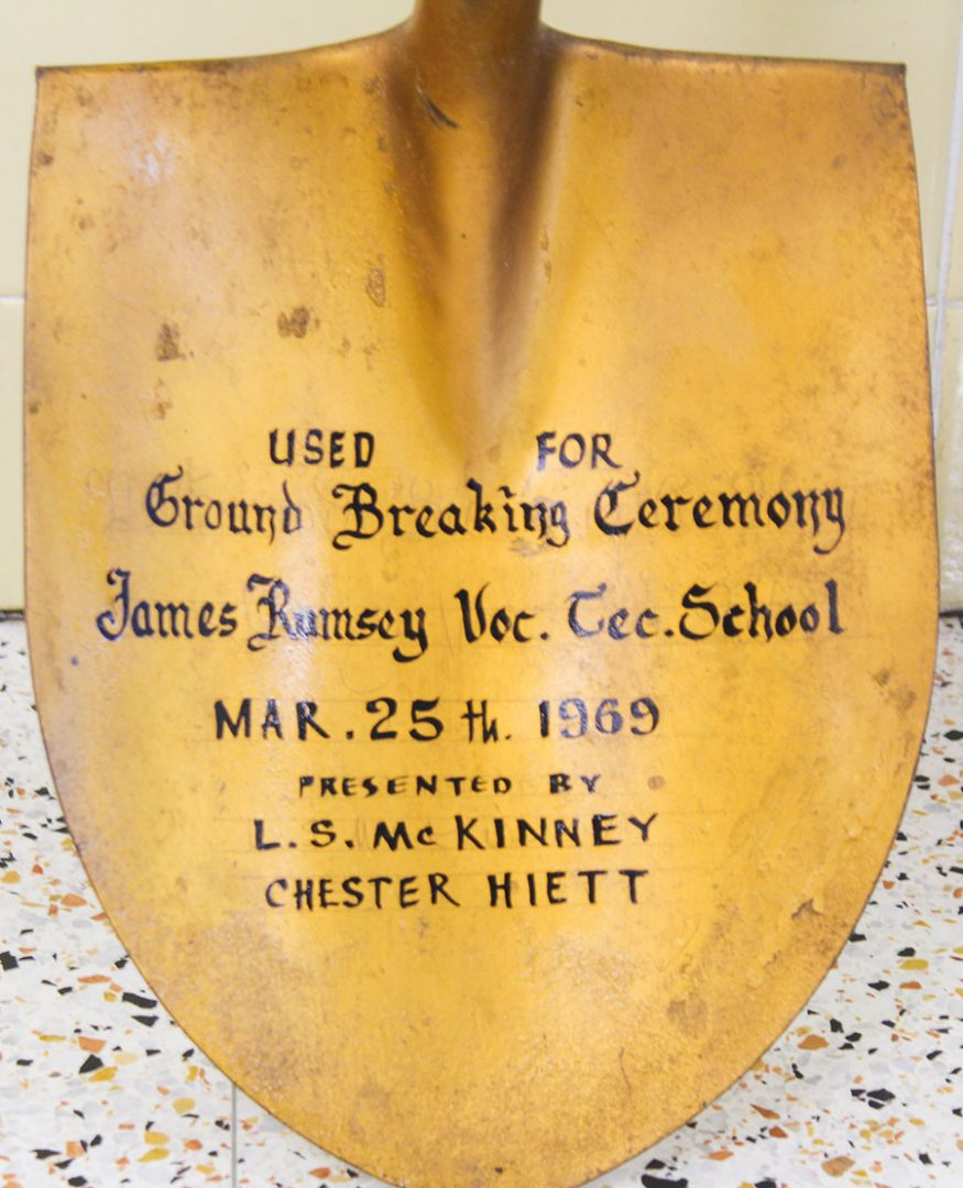 Shovel inscription: Used for Ground Breaking Ceremony James Rumsey Technical Institute March twenty fifth nineteen sixty nine. Presented to L.S. McKinney, Chester Hiett